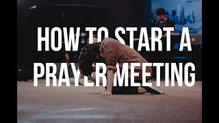 HOW TO START A PRAYER MEETING/2019