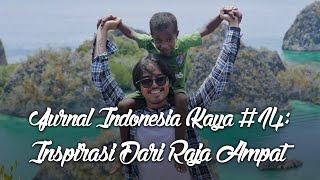 Jurnal Indonesia Kaya Episode 14: Inspirasi dari Raja Ampat