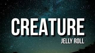Jelly Roll - Creature (Lyrics) (ft. Tech N9ne & Krizz Kaliko)