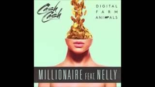 Cash Cash & Digital Farm Animals   Millionaire feat  Nelly [lyrics]