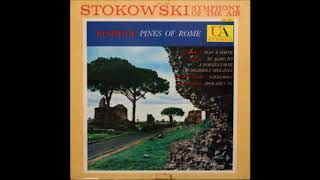 "Ottorino Respighi  ""Pini di Roma"" - Leopold Stokowski  / The Symphony of the Air"
