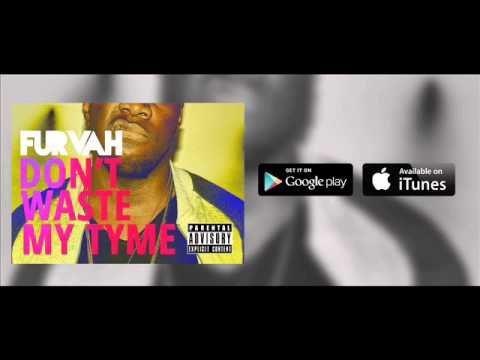 """Furvah surprises us with """"Don't Waste My Tyme"""""""