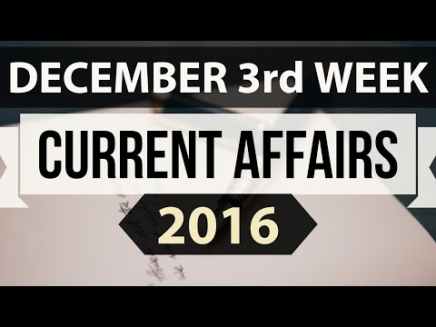 December 2016 3rd week current affairs MCQ (SSC,UPSC,IAS,IBPS,RAILWAYS,CLAT,RRB) GK