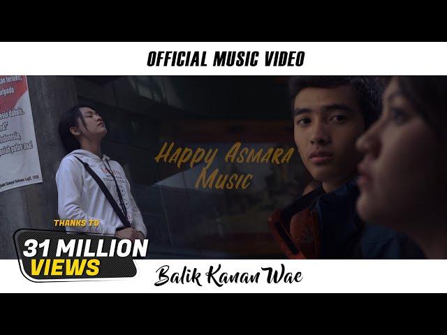 HAPPY ASMARA - BALIK KANAN WAE (Official Music Video)