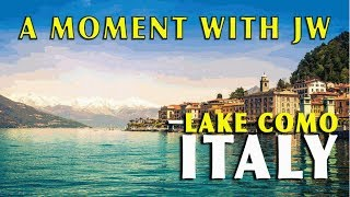 A Moment with JW - Lake Como, Italy