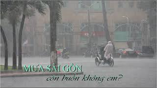 MƯA SÀI GÒN CÒN BUỒN KHÔNG EM    Ngọc Lan