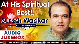At His Spiritual Best  Suresh Wadkar