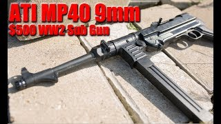 ATI MP40 9mm First Shots: A Piece Of History You Can Afford