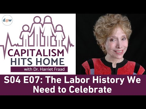 Capitalism Hits Home: The Labor History We Need to Celebrate - The One We Never Hear About