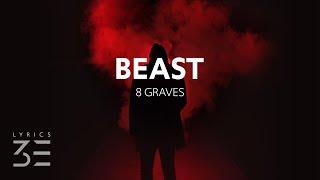 8 Graves   Beast (Lyrics)