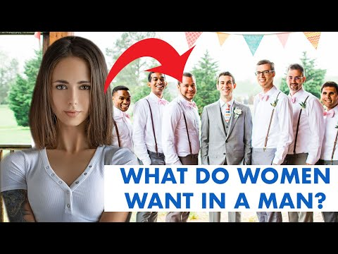 What Women Want in a Man - the surprising truth in what women look for in a man they want to date