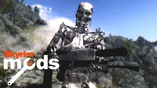 Terminators in Skyrim! - Top 5 Skyrim Mods of the Week