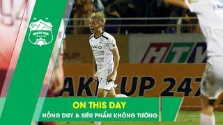 Hồng Duy lập siêu phẩm không tưởng vào lưới Sài Gòn FC | Ngày này năm xưa | HAGL Media