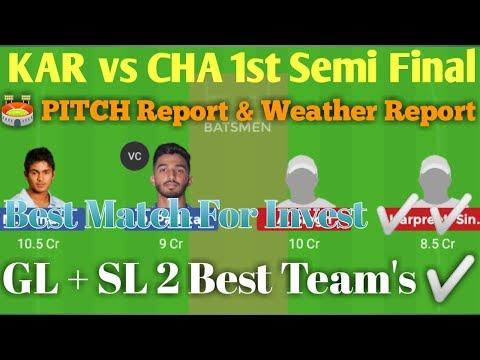 KAR vs CHA 1st Semi Final Match Dream 11 Team ✅