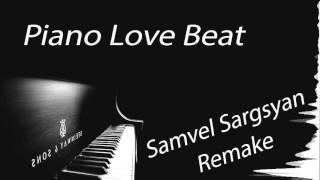 Piano Love Beat - Sargsyan Remake