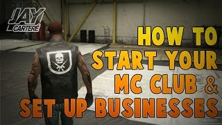 GTA Online - How To Start Your Own MC Club And Set Up Your Businesses - GTA Bikers Update