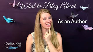 What to Write About in Your Author Blog
