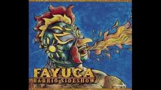 Fayuca   Barrio Sideshow   #1 Por Que Seguir