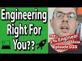 Is Engineering Right for Me Is Engineering Right For You 10 Ways To Know