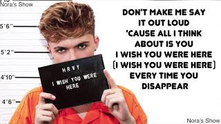 I Wish You Were Here   HRVY (Lyric Video)