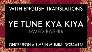Ye Tune Kya Kiya Lyrics | With English Translation - YouTube