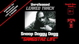 Snoop Doggy Dogg - Gangstaz life (UNRELEASED DEATH ROW)