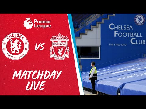 Matchday Live: Chelsea vs Liverpool | Build-up from Stamford Bridge
