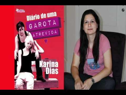 Diário de uma Garota Atrevida - Karina Dias fala sobre o livro