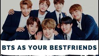 Imagine BTS as your best friends