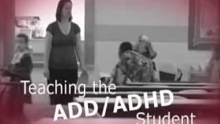 Teaching the ADD / ADHD Student