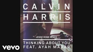 Calvin Harris - Thinking About You (Jesse Rose Remix) (Audio) ft. Ayah Marar
