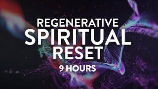 Regenerative Spiritual Reset Extended Play ✧ 9 Hours ✧ Deep Healing Meditation Music ✧ 111Hz