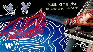 Panic! At The Disco - The Good, The Bad And The Dirty (Official Audio)