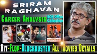 Director Sriram Raghavan Hit and Flop Blockbuster All Movies