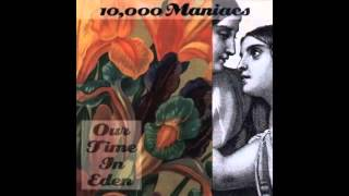 How You've Grown   10,000 Maniacs