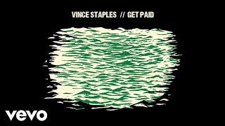 Vince Staples - Get Paid (Ft Desi Mo) video