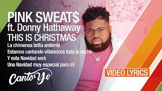 Pink Sweat$   This Is Christmas Ft. Donny Hathaway (Lyrics + Español) Video Oficial