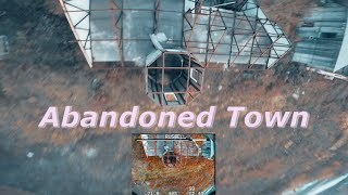 Abandoned Town (Uncut) / Armattan Rooster / Russell FPV FreeStyLe