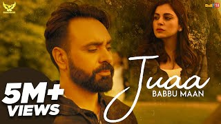 Babbu Maan - Juaa (Full Song) Banjara | Latest Punjabi Song 2018