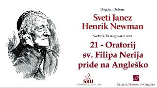 Sveti Janez Henrik Newman: 21 Oratorij sv. Filipa Nerija pride na Angleško