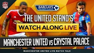 Manchester United vs Crystal Palace MatchDay LIVE stream