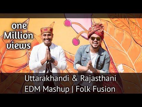 Uttarakhandi & Rajasthani EDM Mashup | Folk Fusion | Pitamber Verma ,Ravindra Kandari ,Nikhil Bisht