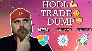 Hodl, Trade, or Dump: NEM vs Cardano vs Stellar