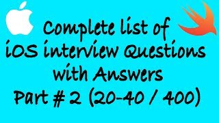 Complete list of iOS interview Questions with Answers Part#2 (20-40/400)