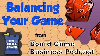 Board Game Business Podcast - Balancing Your Game