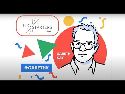 Google Firestarters Episode 4: Gareth Kay