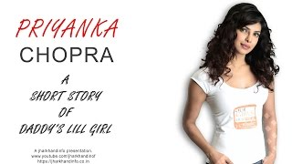 Biography Bollywood Indian Actress Priyanka Chopra , प्रियंका चोपडा की संक्षिप्त जीवनी