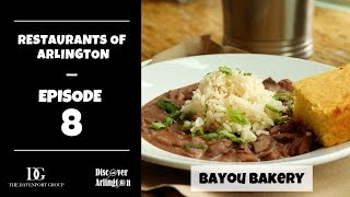 Restaurants of Arlington Episode 8 - Bayou Bakery in Courthouse