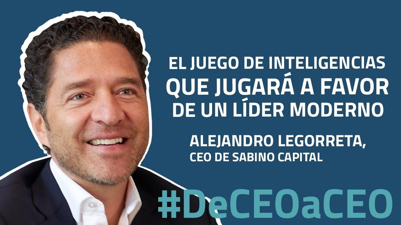El juego de inteligencias que todo líder debe tener, según Alejandro Legorreta