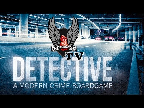 Detective: A Modern Crime Board Game Review - Who Dares Rolls